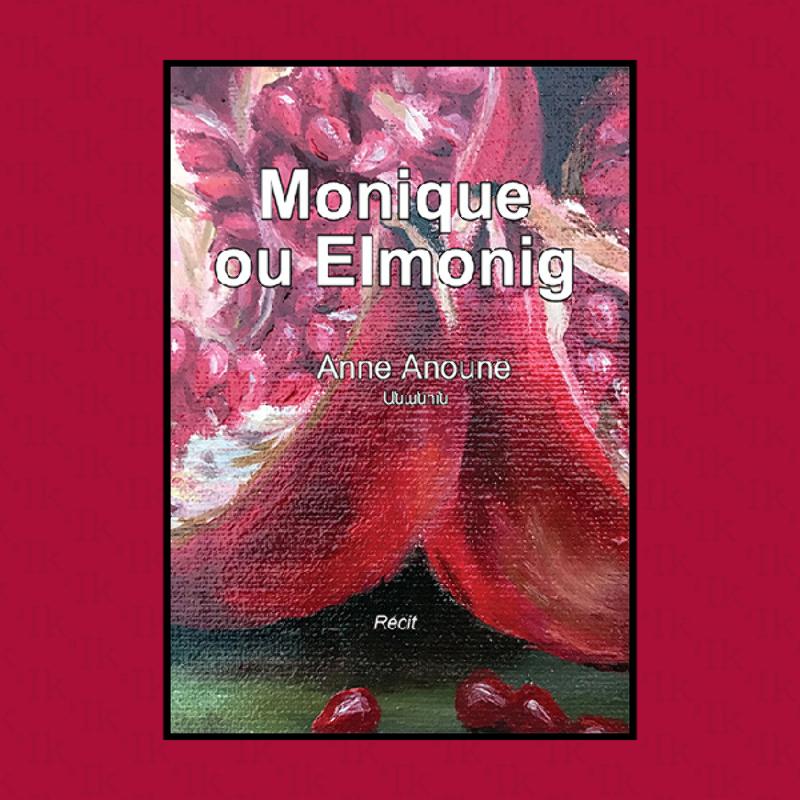 Monique ou Elmonig, Anne Anoune, Éditions Thaddée