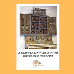 Le Retable des Dix Mille Martyrs crucifiés au Mont Ararat
