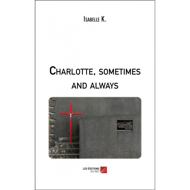 Charlotte Sometimes and Always Isabelle Kévorkian, Les Éditions Du Net