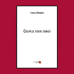 Couple Sous Condi, Isabelle Kévorkian, Éditions Du Net