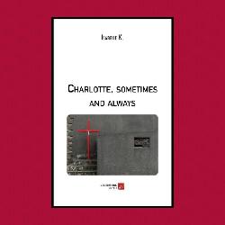 Charlotte Sometimes and Always Isabelle Kévorkian, Éditions Du Net