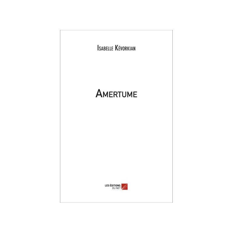Amertume, Isabelle Kévorkian, Les Éditions Du Net