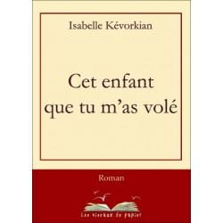 Cet Enfant Que Tu M'as Volé, Isabelle Kévorkian