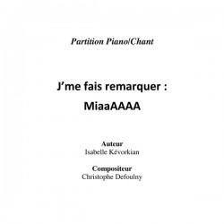 J'me Fais Remarquer : MiaaAAAA - partition